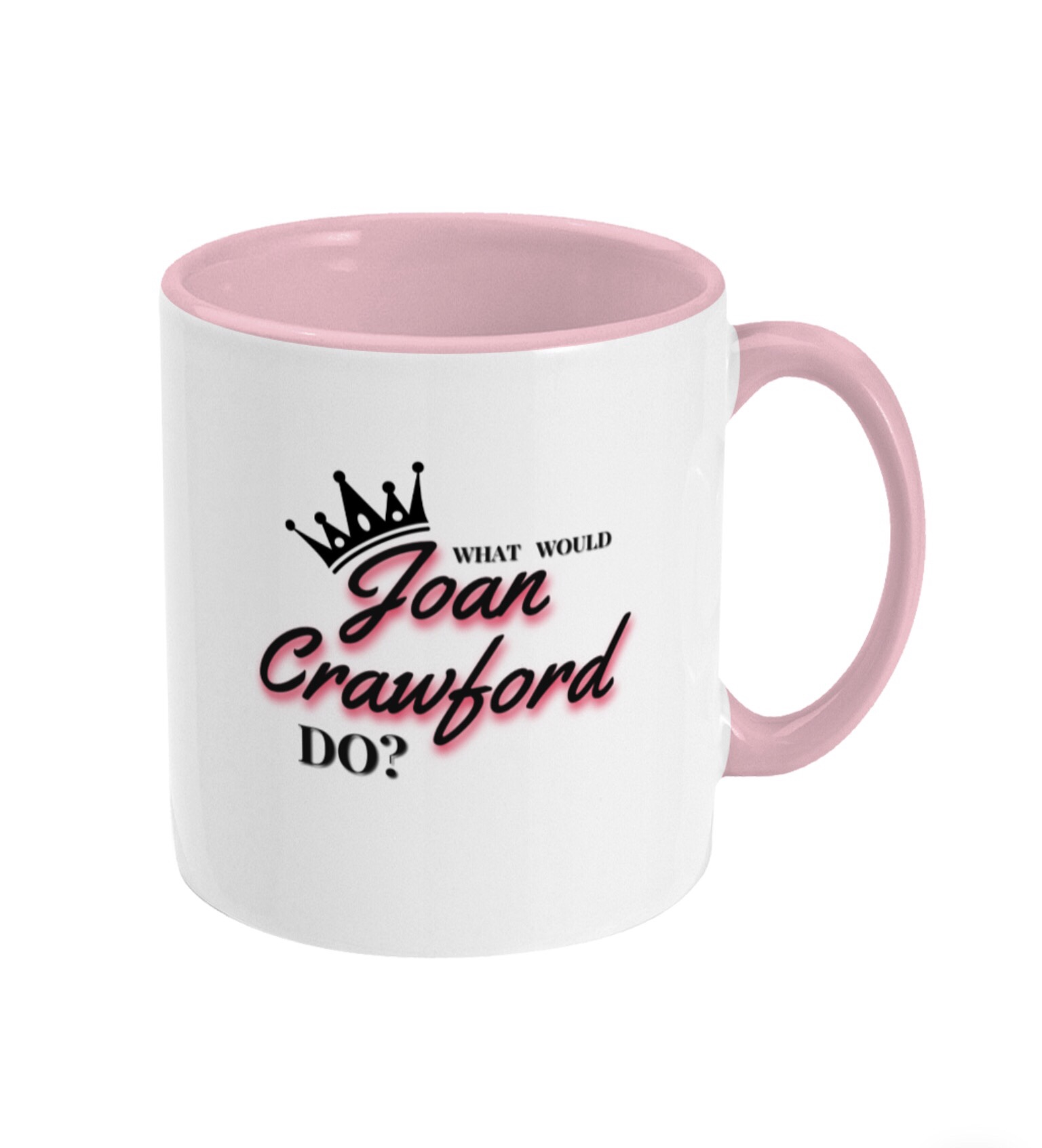 What Would Joan Crawford Do? Pink Mug
