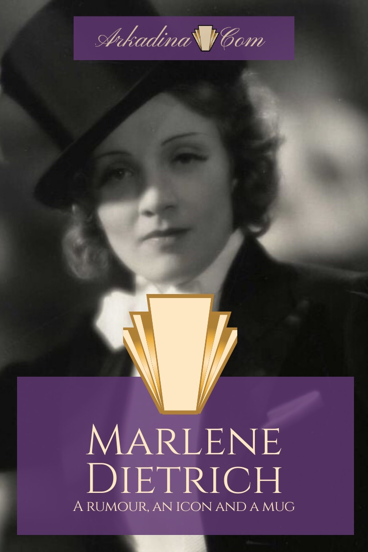 A Rumour, An Icon and a Mug - Marlene Dietrich - Arkadina.com